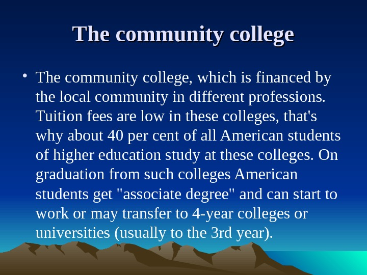 The community college • The community college, which is financed by the local community in different