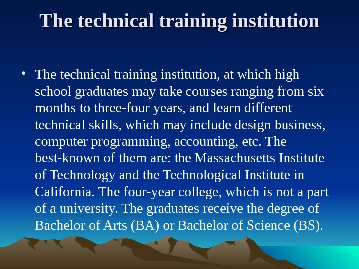 The technical training institution • The technical training institution, at which high school graduates may take