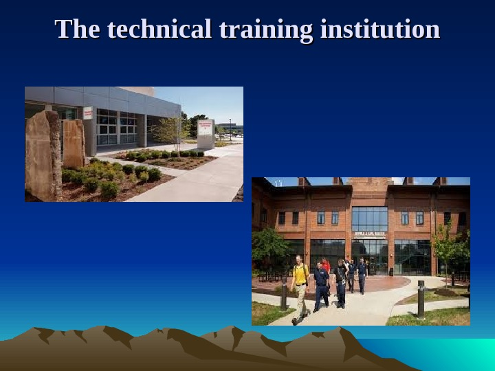 The technical training institution