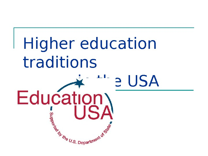 Higher education traditions  in the USA