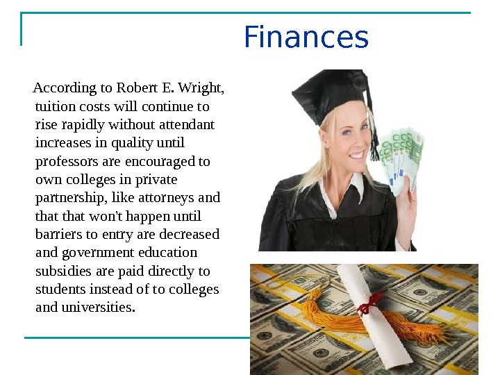Finances According to Robert E. Wright,  tuition costs will