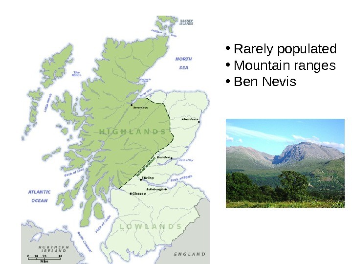 •  Rarely populated •  Mountain ranges •  Ben Nevis