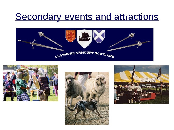 Secondary events and attractions