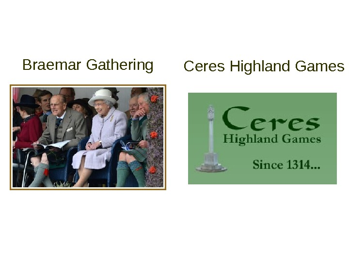 Braemar Gathering Ceres Highland Games