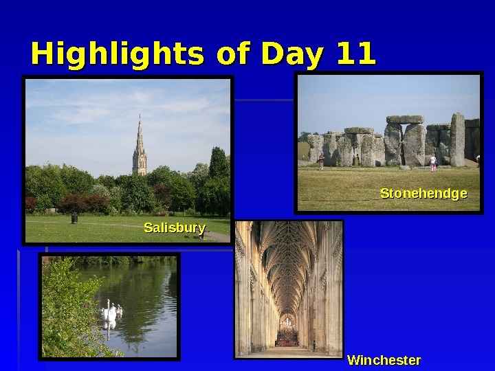 Highlights of Day 11 Salisbury Stonehendge Winchester