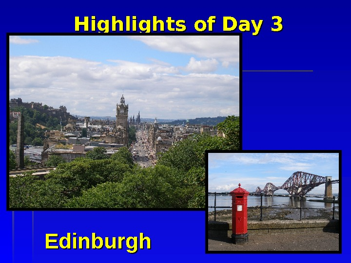 Highlights of Day 3 Edinburgh