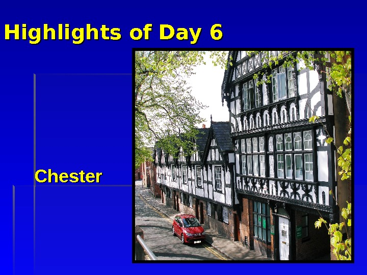Highlights of Day 6 Chester