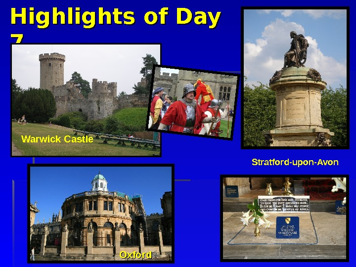 Highlights of Day 77 Stratford-upon-Avon. Warwick Castle Oxford
