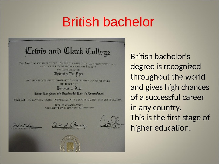 British bachelor's degree is recognized throughout the world and gives high chances of a successful career