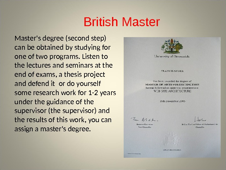 Master's degree (second step) can be obtained by studying for one of two programs. Listen to