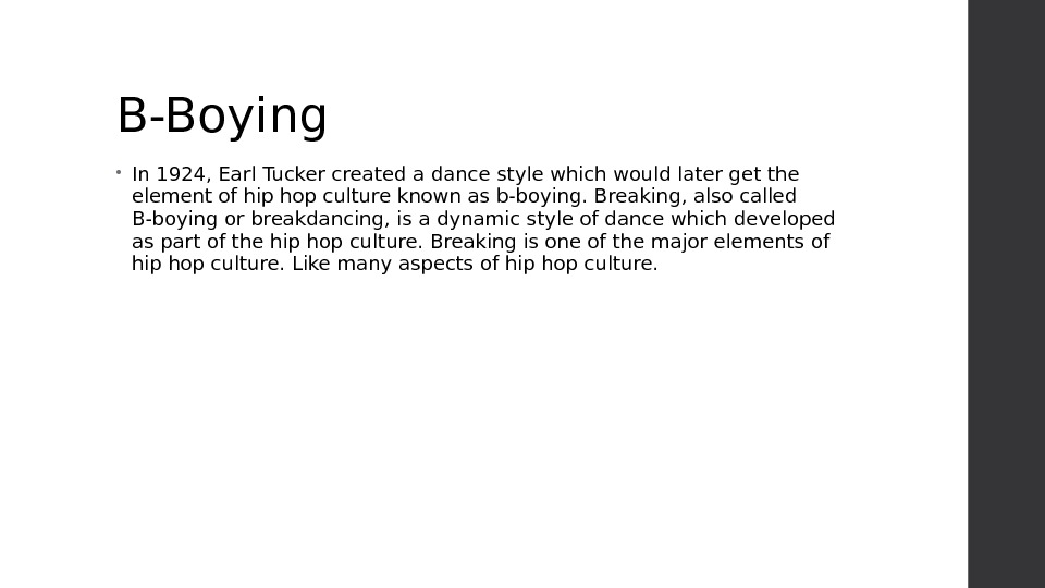 B-Boying • In 1924, Earl Tucker created a dance style which would later get the element