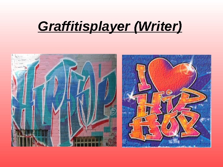 Graffitisplayer (Writer)