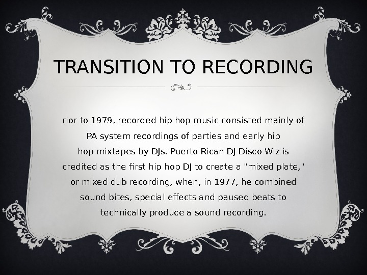 TRANSITION TO RECORDING P rior to 1979, recorded hip hop music consisted mainly of PA system