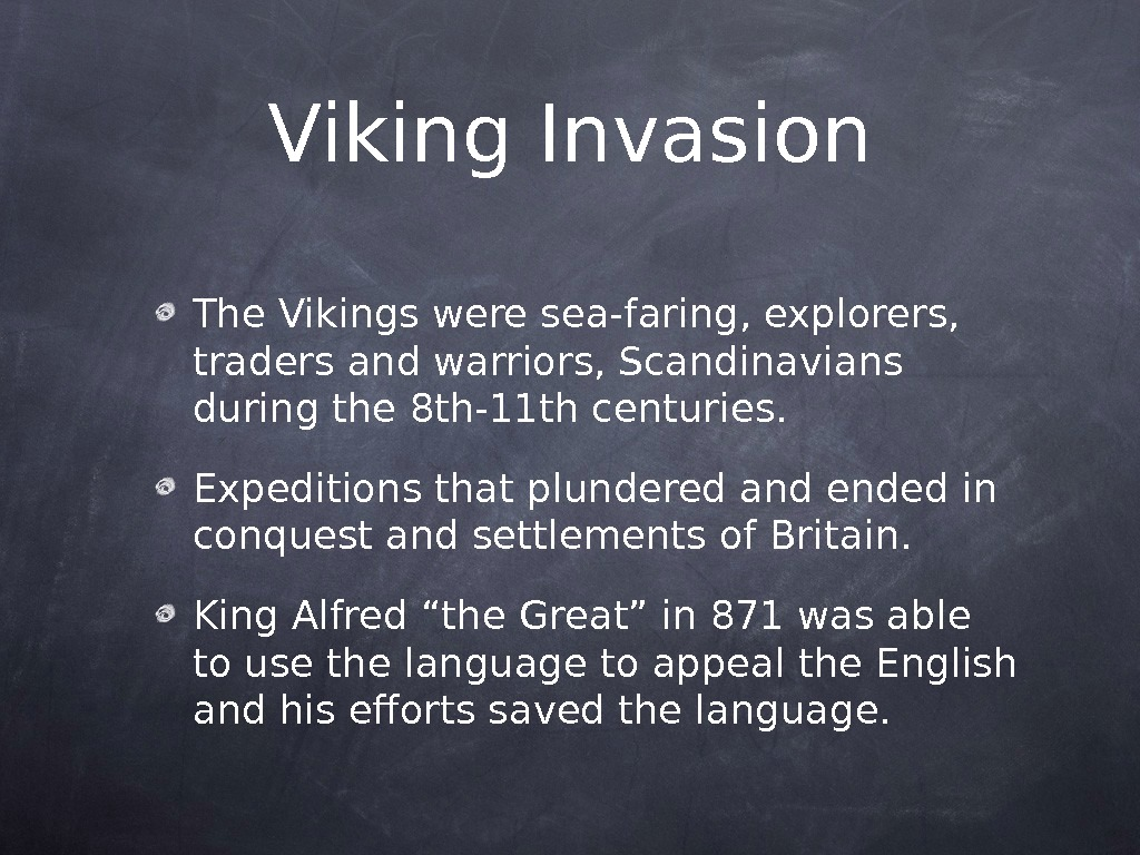 Viking Invasion The Vikings were sea-faring, explorers,  traders and warriors, Scandinavians during the 8 th-11