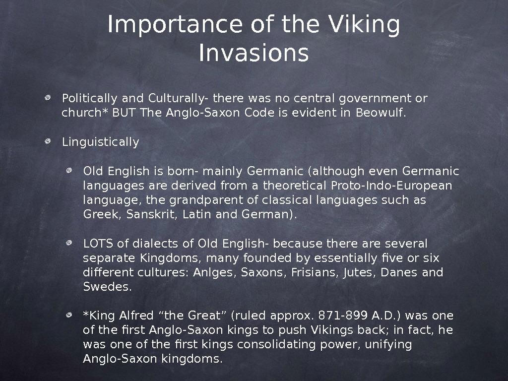 Importance of the Viking Invasions Politically and Culturally- there was no central government or church* BUT