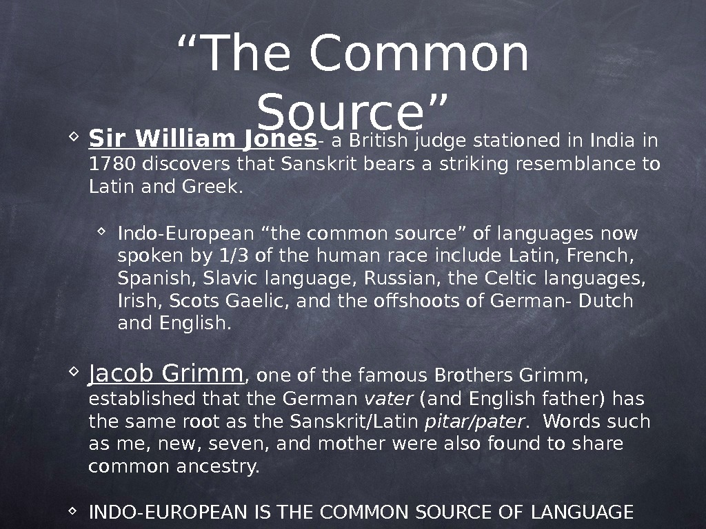 """ The Common Source"" Sir William Jones - a British judge stationed in India in 1780"