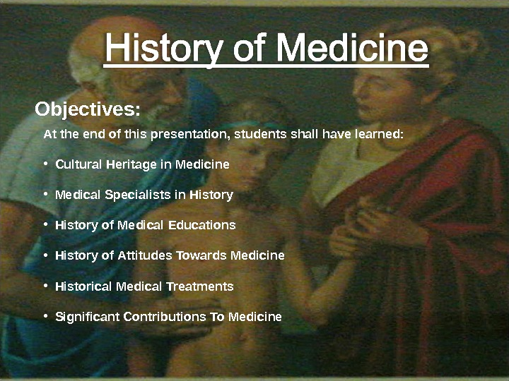 Objectives: At the end of this presentation, students shall have learned:  • Cultural Heritage in