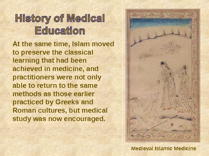 At the same time, Islam moved to preserve the classical learning that had been achieved in