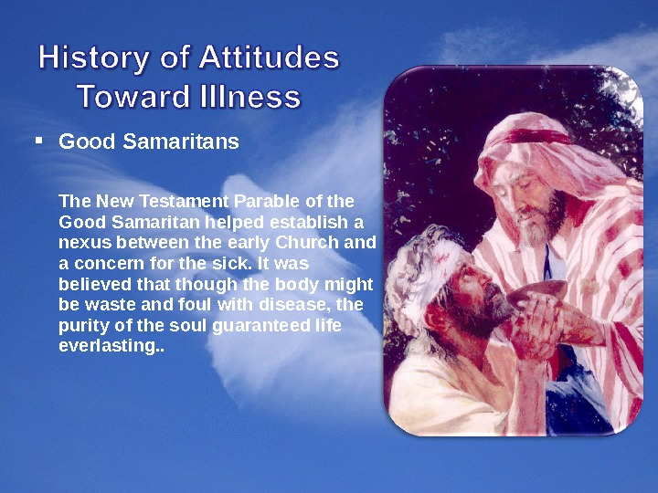Good Samaritans The New Testament Parable of the Good Samaritan helped establish a nexus between