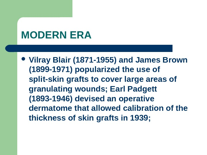 MODERN ERA Vilray Blair (1871 -1955) and James Brown (1899 -1971) popularized the use of split-skin