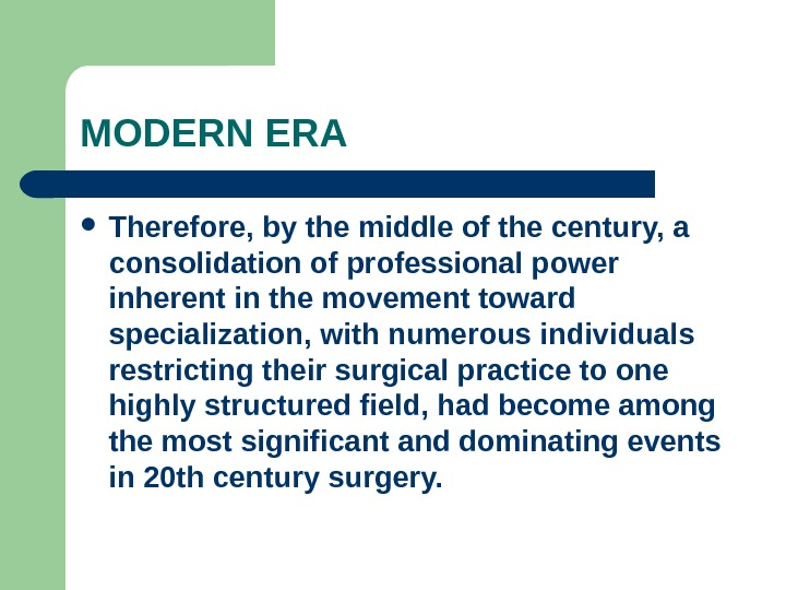 MODERN ERA Therefore, by the middle of the century, a consolidation of professional power inherent in