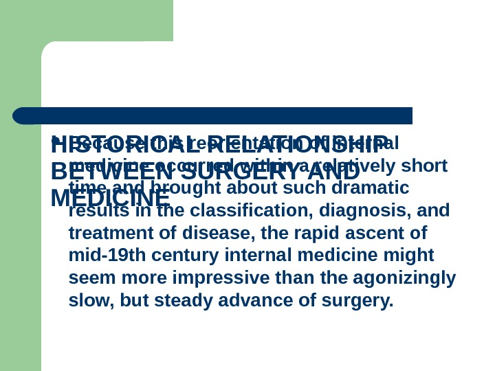 HISTORICAL RELATIONSHIP BETWEEN SURGERY AND MEDICINE  Because this reorientation of internal medicine occurred within a
