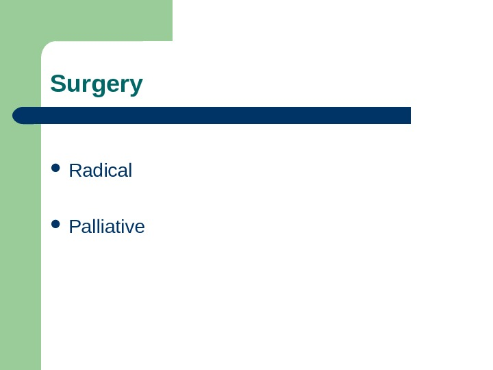 Radical Palliative. Surgery