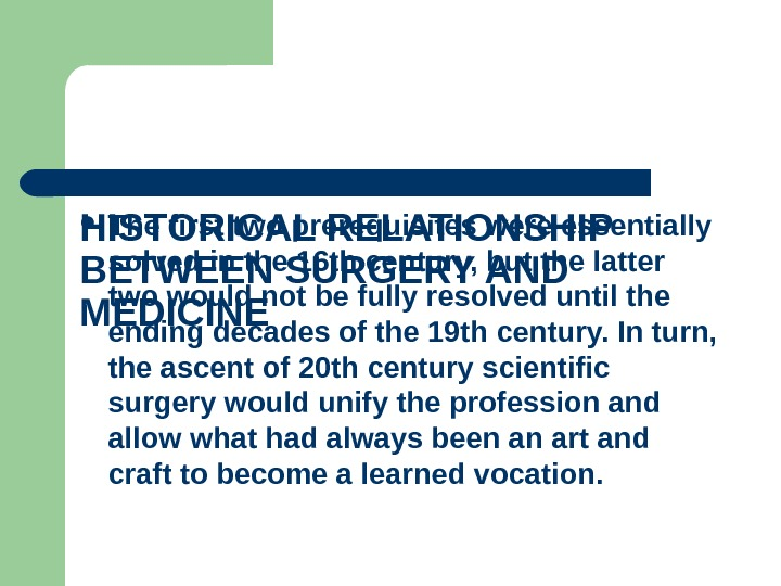 HISTORICAL RELATIONSHIP BETWEEN SURGERY AND MEDICINE  The first two prerequisites were essentially solved in the