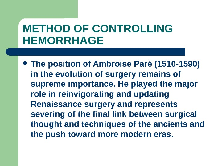 METHOD OF CONTROLLING HEMORRHAGE The position of Ambroise Paré (1510 -1590) in the evolution of surgery