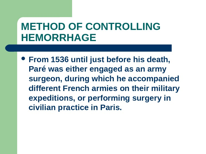 METHOD OF CONTROLLING HEMORRHAGE From 1536 until just before his death,  Paré was either engaged