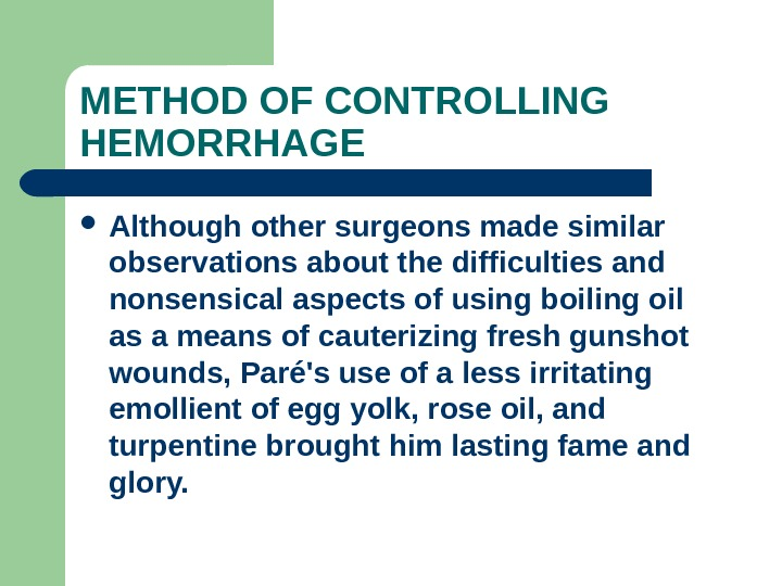 METHOD OF CONTROLLING HEMORRHAGE Although other surgeons made similar observations about the difficulties and nonsensical aspects
