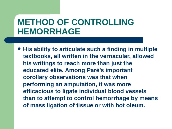 METHOD OF CONTROLLING HEMORRHAGE His ability to articulate such a finding in multiple textbooks, all written