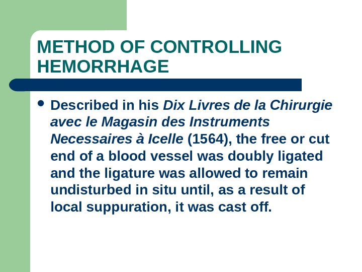 METHOD OF CONTROLLING HEMORRHAGE Described in his Dix Livres de la Chirurgie avec le Magasin des