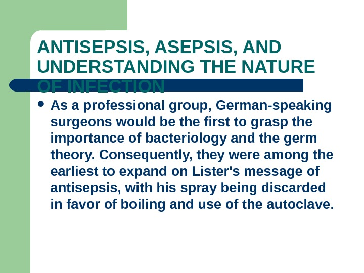 ANTISEPSIS, AND UNDERSTANDING THE NATURE OF INFECTION As a professional group, German-speaking surgeons would be the