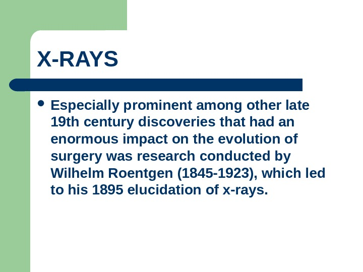 X-RAYS  Especially prominent among other late 19 th century discoveries that had an enormous impact