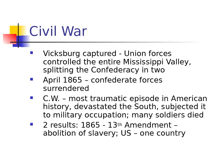 Civil War Vicksburg captured - Union forces controlled the entire Mississippi Valley,  splitting