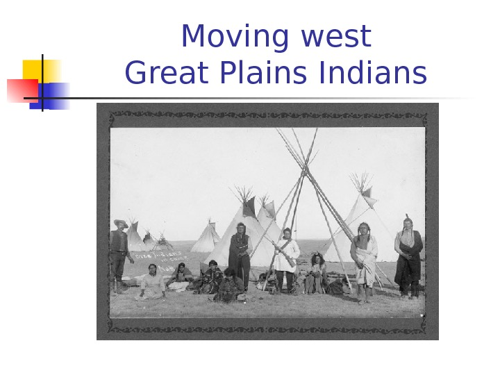 Moving west Great Plains Indians