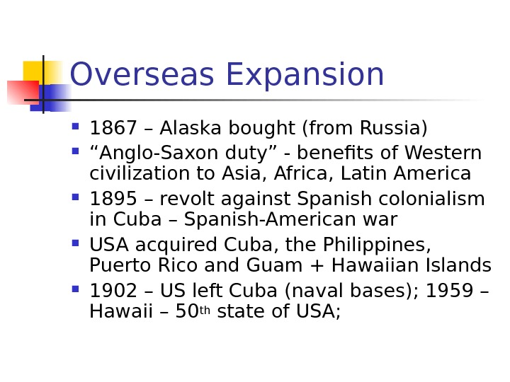 "Overseas Expansion 1867 – Alaska bought (from Russia) "" Anglo-Saxon duty"" - benefits of"