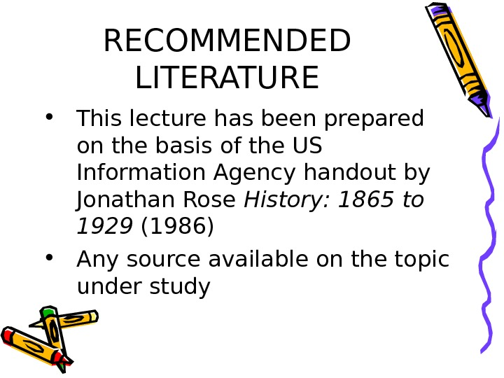 RECOMMENDED LITERATURE • This lecture has been prepared on the basis of the US