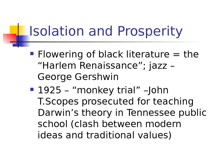 "Isolation and Prosperity Flowering of black literature = the ""Harlem Renaissance""; jazz – George"