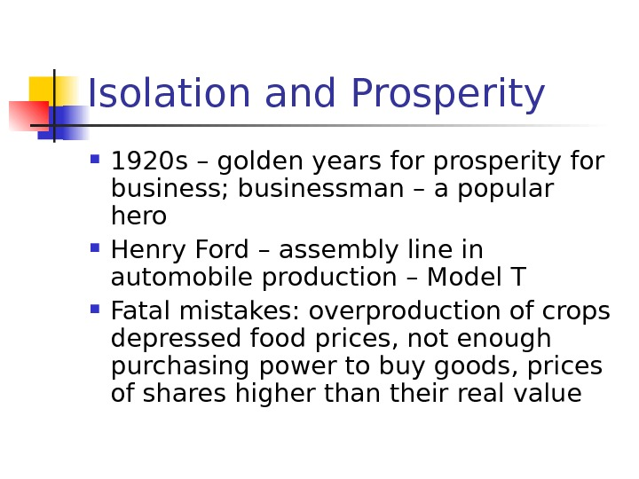 Isolation and Prosperity 1920 s – golden years for prosperity for business; businessman –