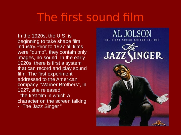 The first sound film  In the 1920 s, the U. S. is beginning to take