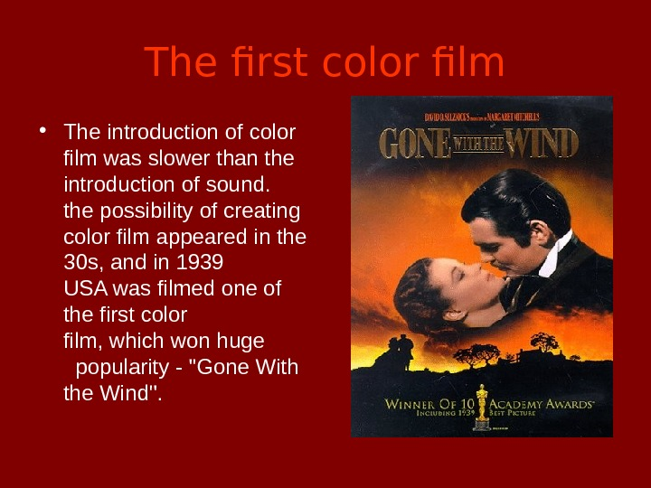 The first color film • The introduction of color film was slower than the introduction of
