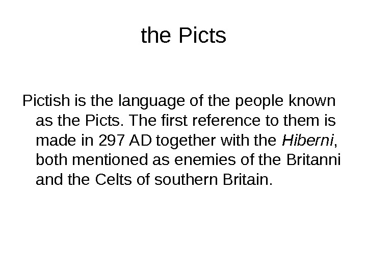 the Picts Picti sh is the language of the people known as the Picts. The first