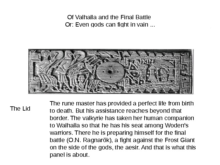 Of Valhalla and the Final Battle Or: Even gods can fight in vain. . . The