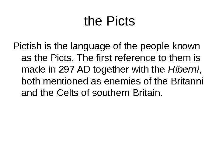 the Picts Picti sh is the language of the people known as the Picts.