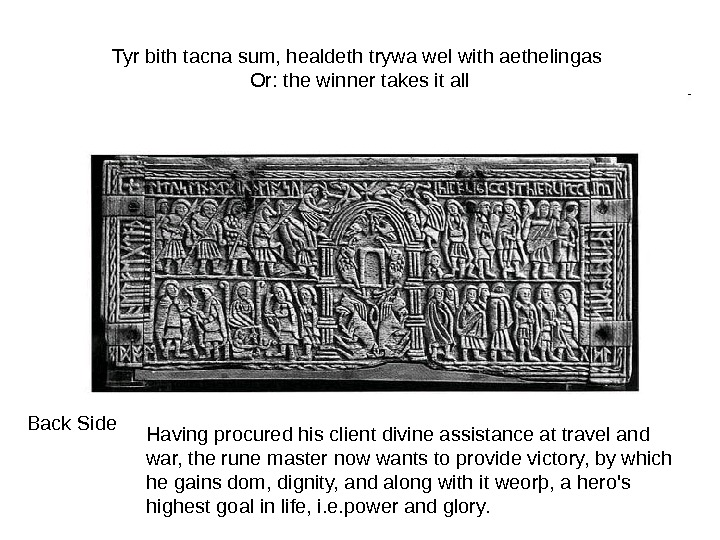Tyr bith tacna sum, healdeth trywa wel with aethelingas Or: the winner takes it