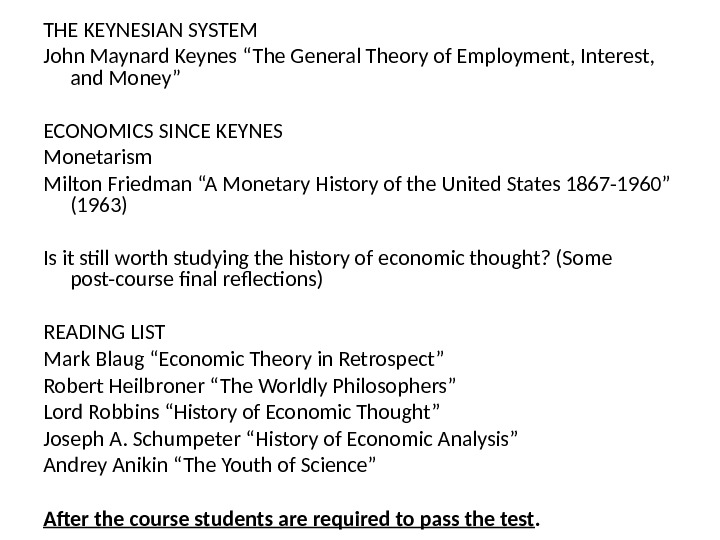 "THE KEYNESIAN SYSTEM John Maynard Keynes ""The General Theory of Employment, Interest,  and Money"" ECONOMICS"
