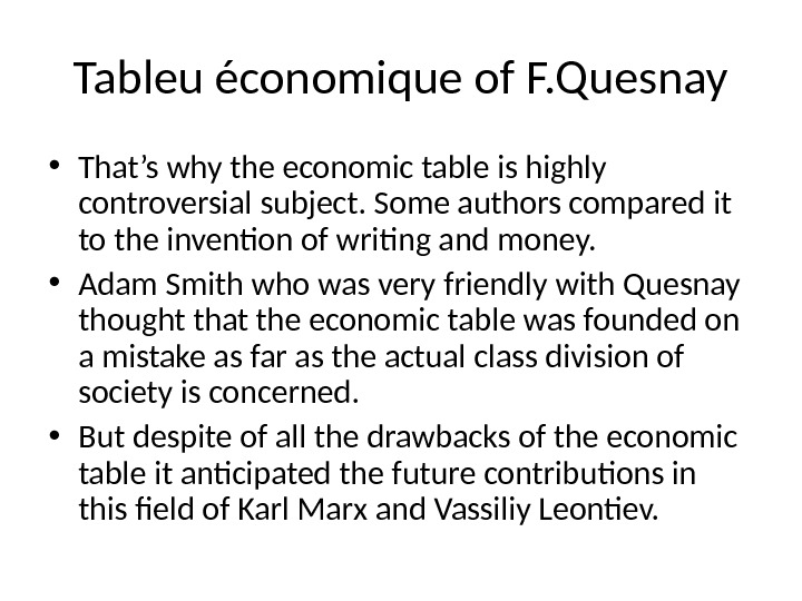 Tableu économique of F. Quesnay • That's why the economic table is highly controversial subject. Some