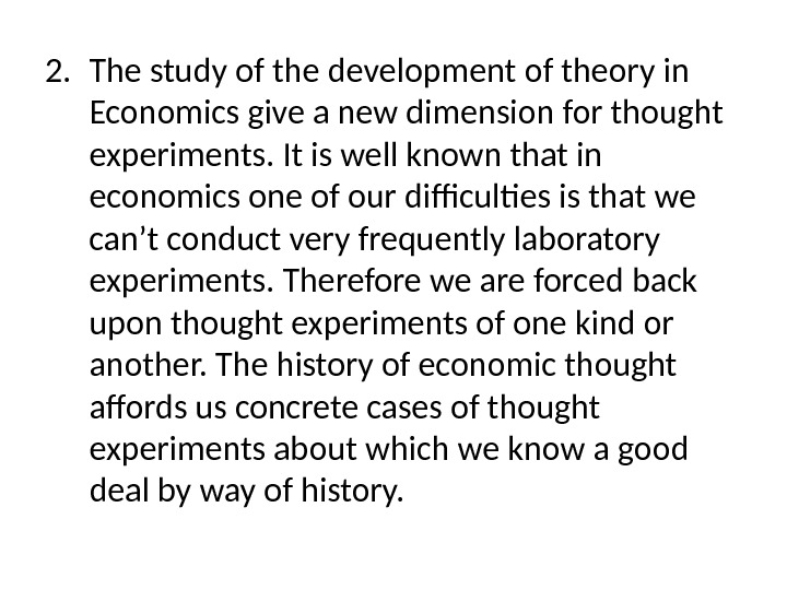 2. The study of the development of theory in Economics give a new dimension for thought